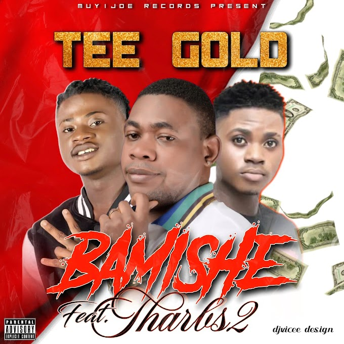 DOWNLOAD MP3: Tee Gold Ft. Tharbs2 - Bamishe