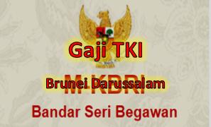 Gaji TKI di Brunei Darussalam