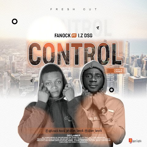 Music: Fanock - Control Ft. I.Z DSG