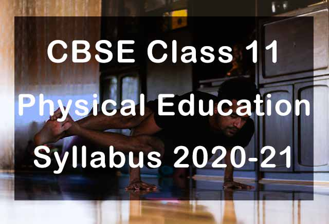 CBSE Class 11 Physical Education Syllabus 2020-21