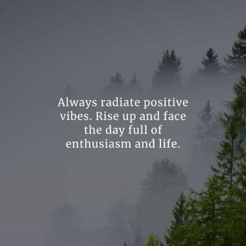 Good vibes quotes that will enforce positivity in you