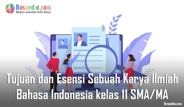 Materi Tujuan dan Esensi Sebuah Karya Ilmiah Mapel Bahasa Indonesia kelas 11 SMA/MA