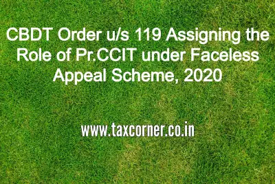cbdt-order-us-119-assigning-the-role-of-pr.ccit-under-faceless-appeal-scheme-2020
