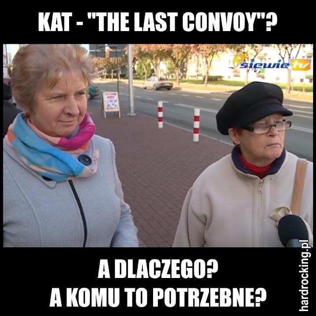 """Kat - """"The Last Convoy"""" - recenzja - A dlaczego? A komu to potrzebne?"""