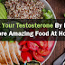 How to Boost Your Testosterone Levels - Recipes