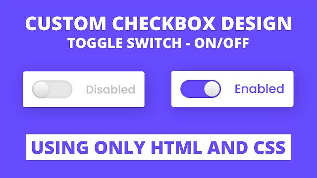 Custom Checkbox Design using only HTML & CSS