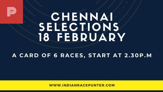 Chennai Race Selections 18 February