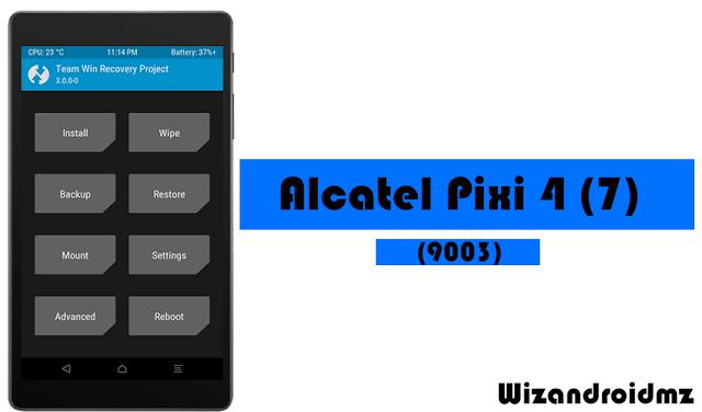 Root e TWRP Recovry no Alcatel Pixi 4 (7) (9003) - WizandroidMZ