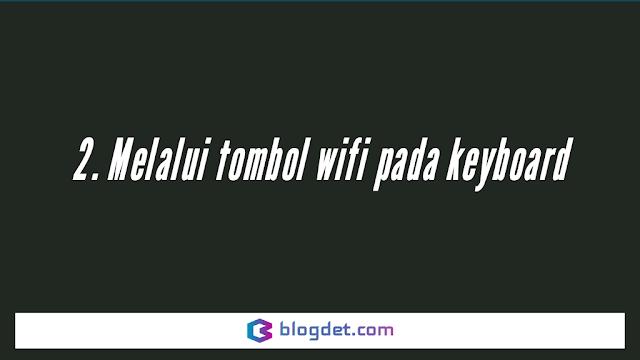 Cara Menyambung Wifi ke Laptop Asus Melalui tombol wifi pada keyboard
