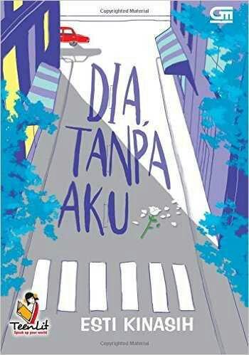 Sampul Buku Dia Tanpa Aku - Esti Kinasih.pdf