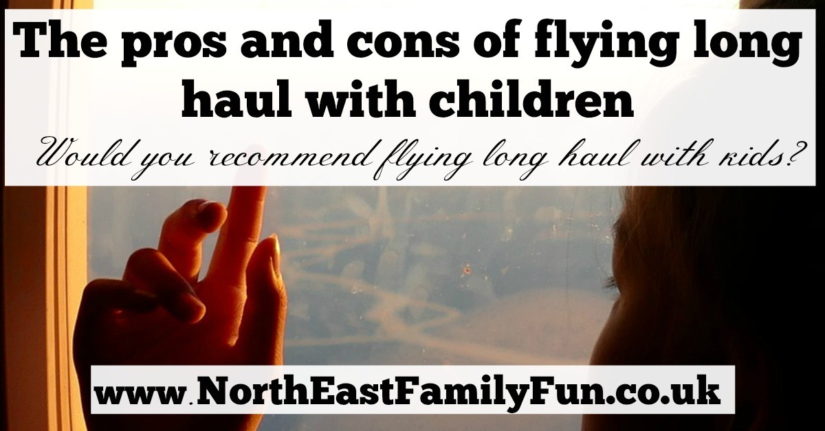 The pros and cons of flying long haul with children