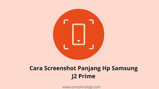 cara screenshot panjang hp samsung j2 prime