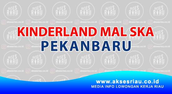 Lowongan Kinderland Mal Ska Pekanbaru Mei 2019