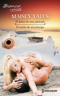 Maisey Yates - El Deseo De Una Princesa / El Sueño De Un Príncipe