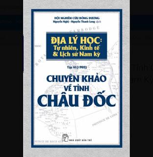 Chuyên Khảo Về Tỉnh Châu Đốc - Địa Lý Học: Tự Nhiên, Kinh Tế & Lịch Sử Nam Kỳ. ebook PDF EPUB AWZ3 PRC MOBI