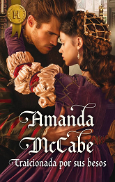Amanda McCabe - Traicionada por sus besos