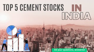 TOP 5 BEST CEMENT STOCKS IN INDIA