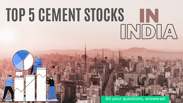 Top 5 Cement Stocks in India to invest in 2021 | Best Cement Companies to buy shares