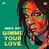Mike Wit - Gimme Your Love - Single [iTunes Plus AAC M4A]