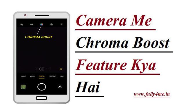Camera Me Chroma Boost Feature Kya Hai