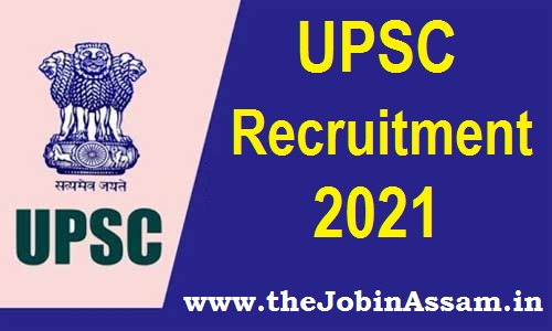 Union Public Service Commission (UPSC) Recruitment 2021