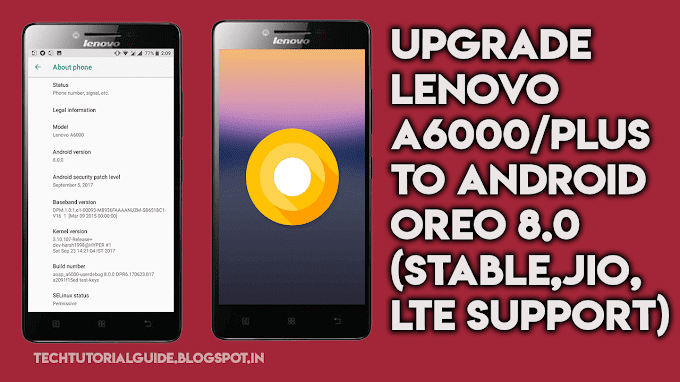 How To Install Android 8.0 Oreo ROM On Lenovo A6000/Plus