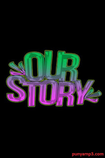 OUR STORY Mp3