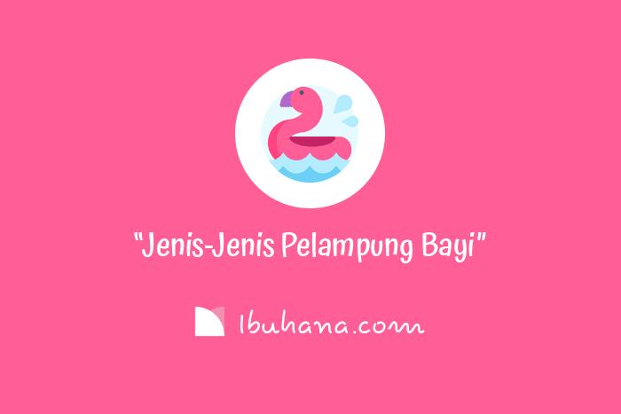 jenis-jenis pelampung bayi dan balita
