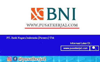 Lowongan Kerja BUMN SMA SMK D3 S1 PT BNI (Persero) November 2020
