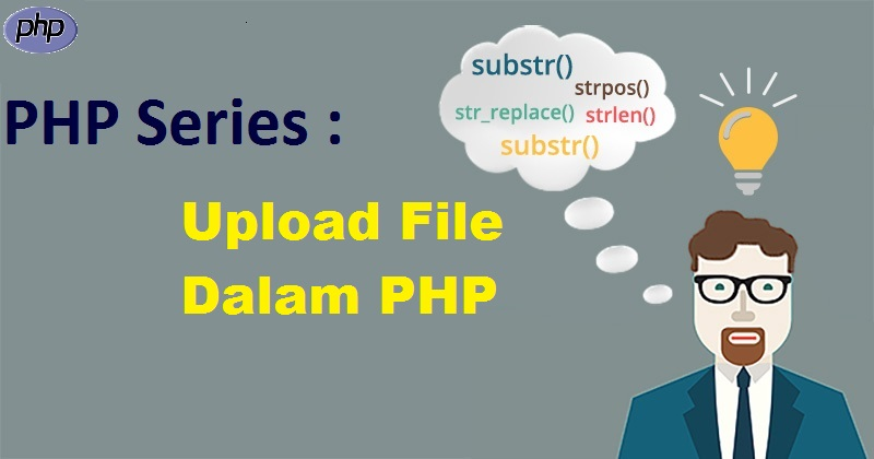 PHP Series : Upload File Dalam PHP