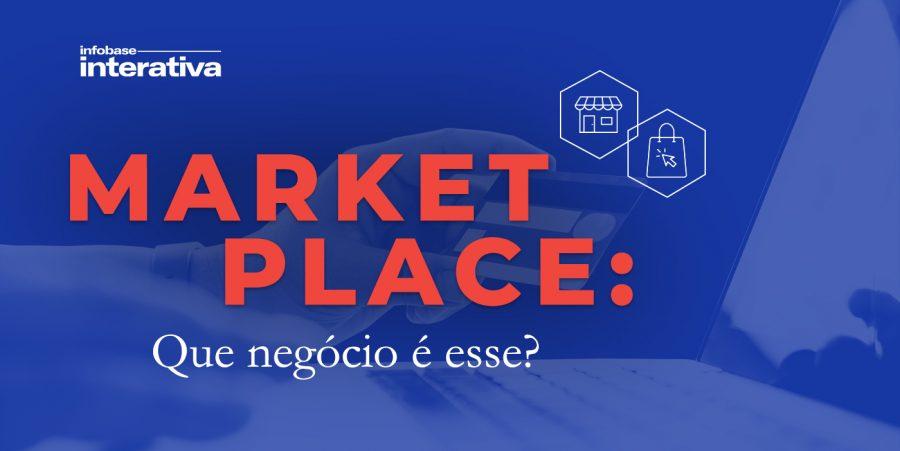 Marketplace: que negócio é esse?