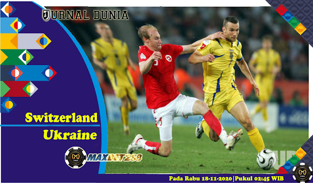 Prediksi Swiss Vs Ukraina, Rabu 18 November 2020 Pukul 02.45 WIB @ Mola TV