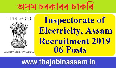 Establishment of Inspectorate of Electricity, Assam Recruitment 2019: 06 Posts