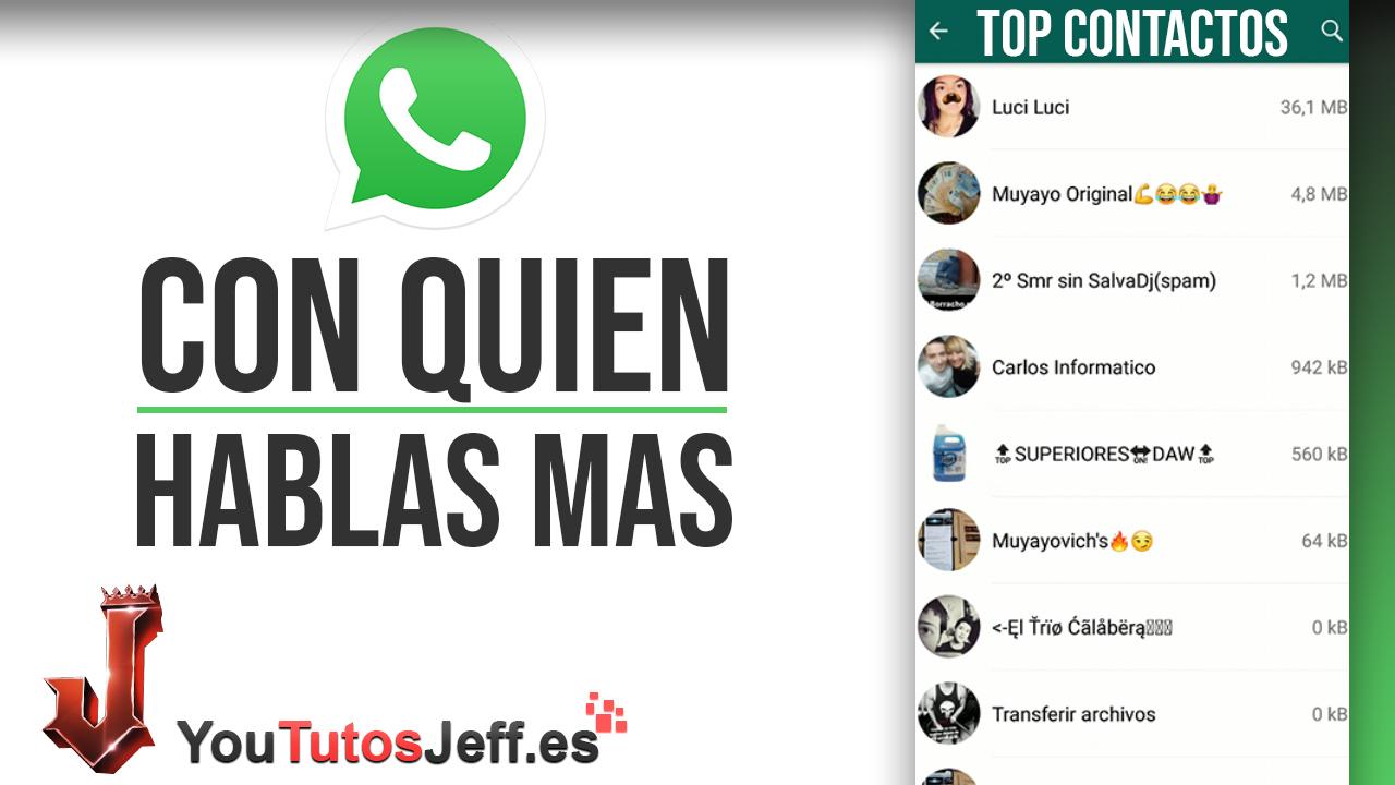 Descubre con Quien Hablas mas por Whatsapp - Trucos Whatsapp
