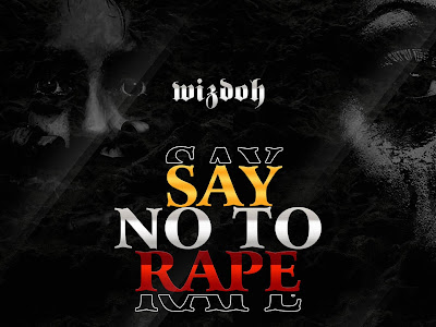 DOWNLOAD MP3: Wizdoh - Say No To Rape