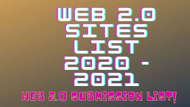 web 2.0 sites list 2020 - 2021