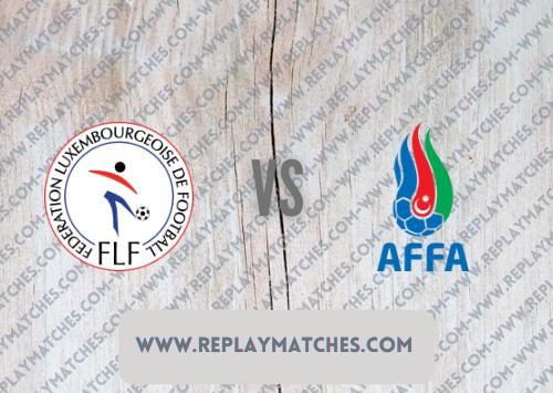 Luxembourg vs Azerbaijan -Highlights 01 September 2021