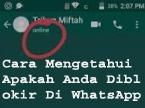 Cara Mengetahui Apakah Anda Diblokir Di WhatsApp 1
