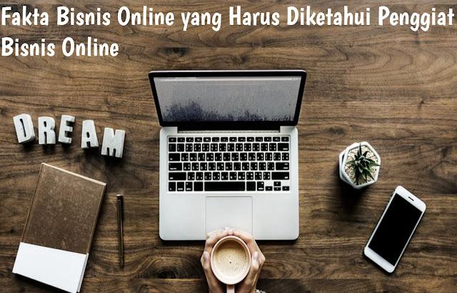Fakta Bisnis Online yang Harus Diketahui Penggiat Bisnis Online