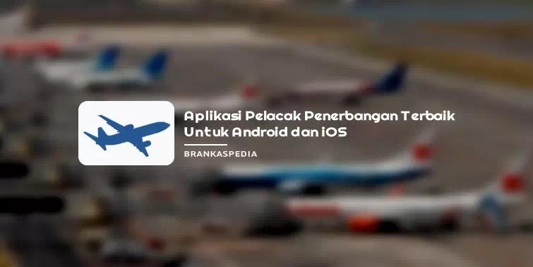 Aplikasi Pelacak Penerbangan Pesawat
