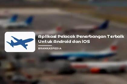 Aplikasi Pelacak Penerbangan Terbaik untuk Android dan iPhone