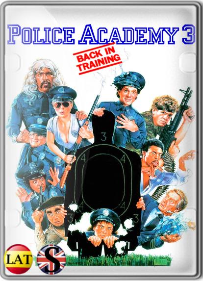 Loca Academia De Policía 3: De Vuelta A La Escuela (1986) FULL HD 1080P LATINO/INGLES