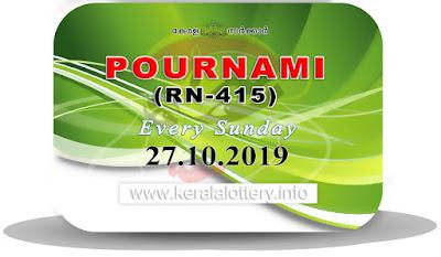 "Keralalottery.info, ""kerala lottery result 27 10 2019 pournami RN 415"" 27th October 2019 Result, kerala lottery, kl result, yesterday lottery results, lotteries results, keralalotteries, kerala lottery, keralalotteryresult, kerala lottery result, kerala lottery result live, kerala lottery today, kerala lottery result today, kerala lottery results today, today kerala lottery result,27 10 2019, 27.10.2019, kerala lottery result 27-10-2019, pournami lottery results, kerala lottery result today pournami, pournami lottery result, kerala lottery result pournami today, kerala lottery pournami today result, pournami kerala lottery result, pournami lottery RN 415 results 27-10-2019, pournami lottery RN 415, live pournami lottery RN-415, pournami lottery, 27/10/2019 kerala lottery today result pournami, pournami lottery RN-415 27/10/2019, today pournami lottery result, pournami lottery today result, pournami lottery results today, today kerala lottery result pournami, kerala lottery results today pournami, pournami lottery today, today lottery result pournami, pournami lottery result today, kerala lottery result live, kerala lottery bumper result, kerala lottery result yesterday, kerala lottery result today, kerala online lottery results, kerala lottery draw, kerala lottery results, kerala state lottery today, kerala lottare, kerala lottery result, lottery today, kerala lottery today draw result"