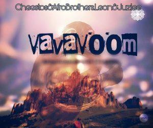 Cheestos & Afro Brotherz Feat. Juziee & Leon Lee – Vava Voom