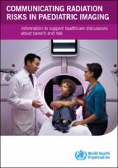 http://www.who.int/ionizing_radiation/pub_meet/radiation-risks-paediatric-imaging/en/#