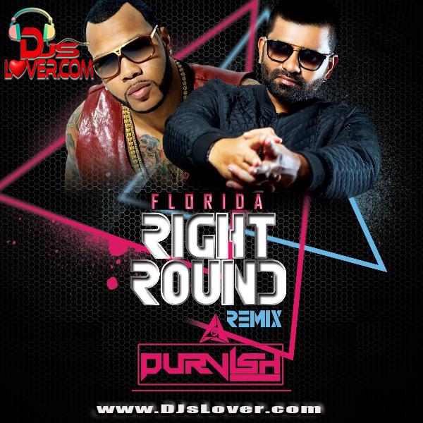 Flo Rida Right Round Remix DJ Purvish