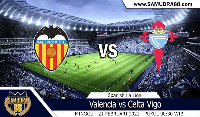 Prediksi Bola Terpercaya Valencia vs Celta Vigo 21 Februari 2021