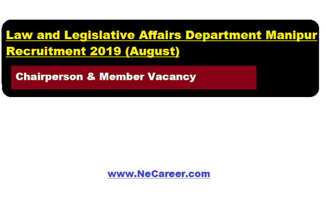 Law and Legislative Affairs Department Manipur Recruitment 2019 (August) | Chairperson & Member Vacancy