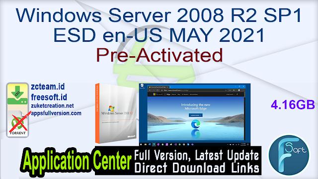 Windows Server 2008 R2 SP1 ESD en-US MAY 2021 Pre-Activated_ ZcTeam.id
