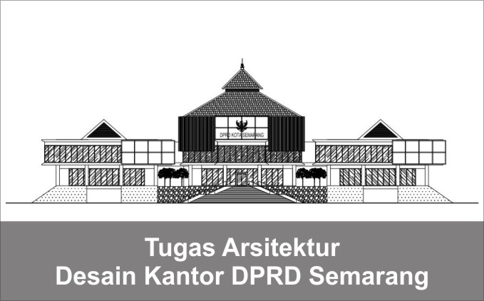 gambar rancangan kantor DPRD kota semarang